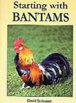 Starting With Bantams By: David Scrivener
