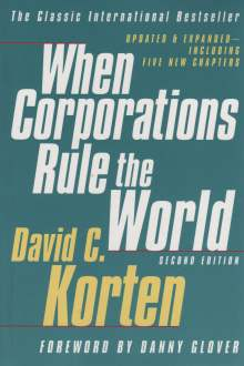 When Corporations Rule The World; Korten, David C