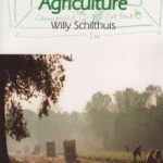 Biodynamic Agriculture By: Willy Schilthuis