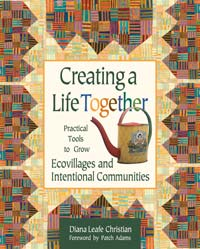 Creating a Life Together- By: Diana Leafe Christian,Patch Adams (Foreword by)
