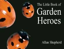 Little Book of Garden Heroes by Allan Shepherd