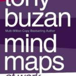 Mind Maps at Work Tuny Buzan