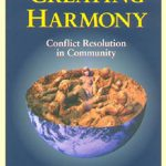 Creating Harmony: Conflict Resolution in Community. Hildur Jackson