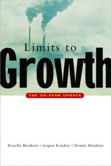 Limits to Growth: The 30 year update Donella H. Meadows, Jorgen Randers, Dennis L. Meadows