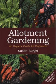Allotment Gardening An Organic Guide for Beginners By Susan Berger