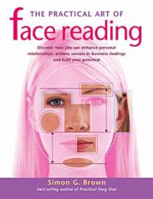 Practical Art of Face Reading by S Brown