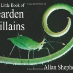 The Little Book of Garden Villains by Allan Shepherd