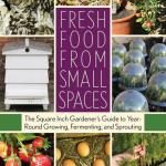 Fresh Food From Small Spaces- by R.J. Ruppenthal