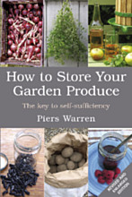 How to Store Your Garden Produce The Key to Self-Sufficiency By Piers Warren Illustrated by Tessa Pettingell