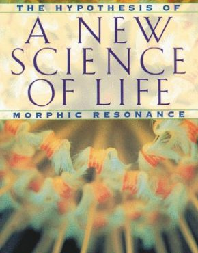A New Science of Life. Sheldrake