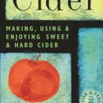 Cider : Making, Using & Enjoying Sweet & Hard Cider. Annie Proulx & Lew Nichols