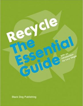 Recycle: The Essential Guide by McCorquodale, Siegle