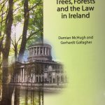 Trees, Forests and the Law in Ireland by Damian McHugh, Gerhardt Gallagher