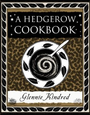 A Hedgerow Cookbook (Wooden Books Gift Book), A By: Glennie Kindred