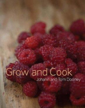 Grow and Cook By: Tom Doorley, Johann Doorley
